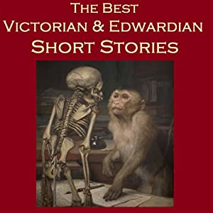The Best Victorian and Edwardian Short Stories Audiobook