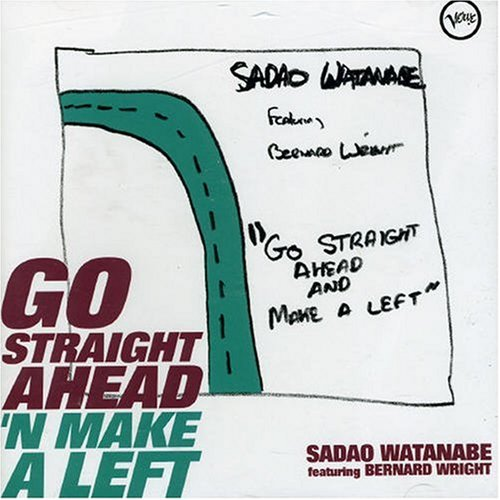 Go Straight Ahead'n Make a Left by Sadao Watanabe and Bernard Wright