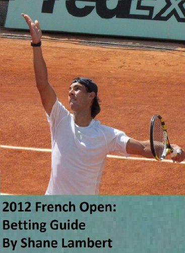 2012 French Open: Betting Guide
