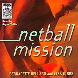 Netball Mission | [Bernadette Hellard, Lisa Gibbs]
