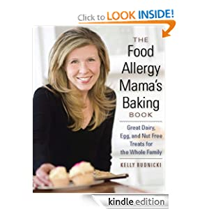 Free Kindle Book: The Food Allergy Mama's Baking Book: Great Dairy-, Egg-, and Nut-Free Treats for the Whole Family, by Kelly Rudnicki. Publisher: Agate Surrey (April 28, 2010)
