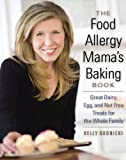 img - for The Food Allergy Mama's Baking Book: Great Dairy-, Egg-, and Nut-Free Treats for the Whole Family book / textbook / text book