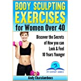 Body Sculpting Exercises for Women Over 40 (Fit Expert Series - Book 5)by Andy Charalambous