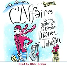 L'Affaire Audiobook by Diane Johnson Narrated by Blair Brown