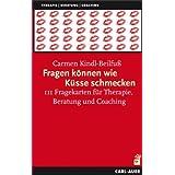 """Fragen k�nnen wie K�sse schmecken, 111 Fragekarten f�r Therapie, Beratung und Coachingvon """"Carmen Kindl-Beilfu�"""""""