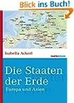 Die Staaten der Erde: Europa und Asie...