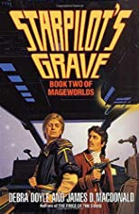 Starpilot&#39;s Grave (Mageworlds, Book 2)