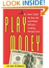 Play Money: Or, How I Quit My Day Job and Made Millions Trading Virtual Loot