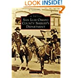 San Luis Obispo County Sheriff's Department (Images of America) (Images of America (Arcadia Publishing))