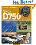 Obtenez le maximum du Nikon D750