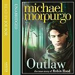 Outlaw: The Story of Robin Hood | Michael Morpurgo