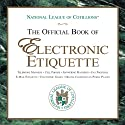 The Official Book of Electronic Etiquette Audiobook by Charles Winters, Anne Winters, Elizabeth Anne Winters, Charles Winters II Narrated by Elijah Alexander