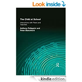 The Child at School: Peers and Teachers (Texts in Developmental Psychology)
