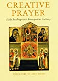 img - for Creative Prayer: Daily Readings with Metropolitan Anthony of Sourozh (Enfolded in Love) book / textbook / text book