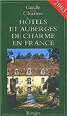 H�tels et auberges de charme en France 2003 par Beaumont