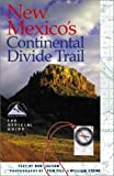 img - for New Mexico's Continental Divide Trail: The Official Guide (The Continental Divide Trail Series) book / textbook / text book