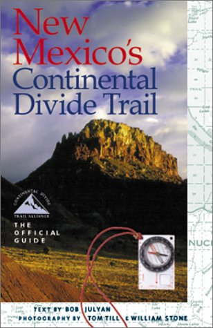 New Mexico's Continental Divide Trail: The Official Guide PDF