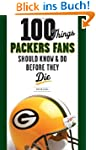 100 Things Packers Fans Should Know &...