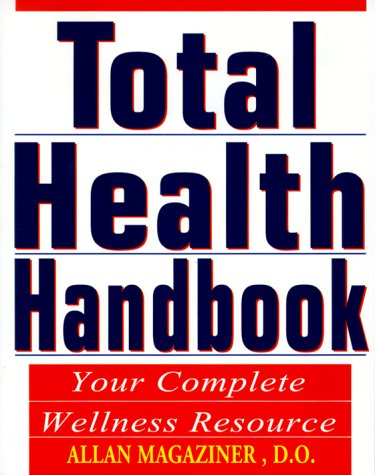 Total Health Handbook : Your Complete Wellness Resource, ALLAN MAGAZINER