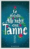 Lo Malinke 'Alle unter eine Tanne: Roman'