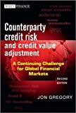 img - for By Jon Gregory Counterparty Credit Risk and Credit Value Adjustment: A Continuing Challenge for Global Financial Ma (2nd Edition) book / textbook / text book