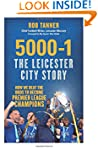 5000-1 The Leicester City Story: How...