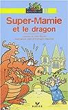 echange, troc Jean Guion, Jeanine Guion, Jean-Christophe Raufflet - Super-Mamie et le Dragon