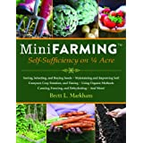 Mini Farming: Self-Sufficiency on 1/4 Acre ~ Brett L. Markham