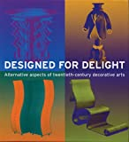 echange, troc Steven C. Dubin, etc. - Designed for delight: Alternative aspects of twentieth-century decorative arts