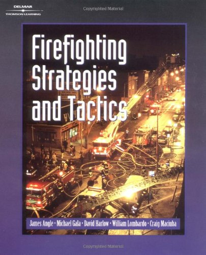 Firefighting Strategies and Tactics - Delmar Cengage Learning - DE-0766813444 - ISBN: 0766813444 - ISBN-13: 9780766813441