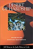 Desert of Hardship, Water of Hope: Relying on God in Difficult Relationships (0781437407) by Jill Briscoe