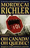 Oh Canada! Oh Quebec!: Requiem for a Divided Country (0140168176) by MORDECAI RICHLER