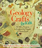 Geology Crafts For Kids: 50 Nifty Projects to Explore the Marvels of Planet Earth (0806981571) by Anderson, Alan