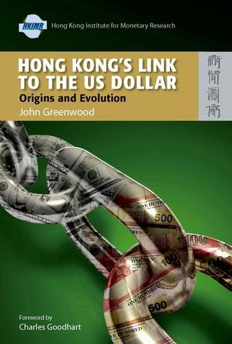 hong-kongs-link-to-the-us-dollar-origins-and-evolution-by-john-greenwood-1-nov-2007-hardcover