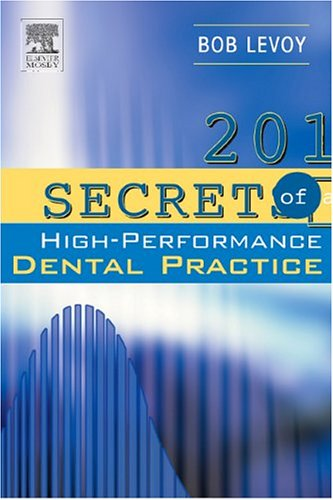 201 Secrets of a High-Performance Dental Practice, 1e