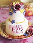 Pretty Party Cakes: Sweet and Stylish...