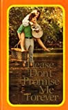 Please dont promise me forever (Hallmark editions)