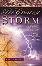 The Greatest Storm: Britain's Night of Destruction, November 1703