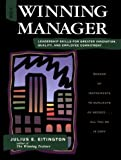 The Winning Manager: Leadership Skills for Greater Innovation, Quality, and Employee Commitment