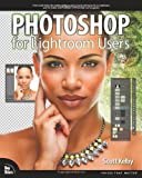 img - for Photoshop for Lightroom Users (Digital Photography Courses) book / textbook / text book