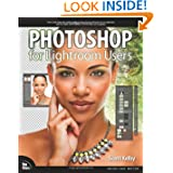 Photoshop for Lightroom Users (Voices That Matter)