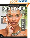 Photoshop for Lightroom Users (Digita...