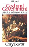 God and Government: A Biblical and Historical Study (Vol. 1) (0915815095) by Gary DeMar