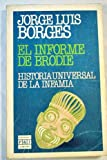 img - for El informe de Brodie. Historia universal de la infamia book / textbook / text book