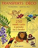 echange, troc Josette Vinas Y Roca, Anne-Marie Bodsom - Transferts déco : 250 motifs variés à peindre ou à broder