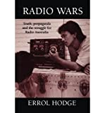 img - for [ RADIO WARS: TRUTH, PROPAGANDA AND THE STRUGGLE FOR RADIO AUSTRALIA ] BY Hodge, Errol ( Author ) Jun - 1994 [ Paperback ] book / textbook / text book