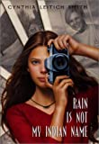 Rain Is Not My Indian Name (0688173977) by Smith, Cynthia Leitich