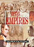 Historical Atlas of Empires: From 4000 BC to the 21st Century
