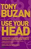 Use Your Head: Innovative Learning and Thinking Techniques to Fulfil Your Potential (Mind Set)