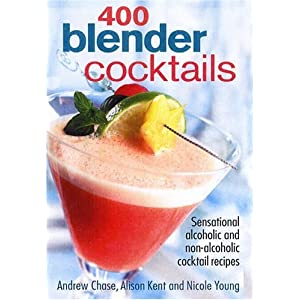 400 Blender Cocktails: Sensational Alcoholic and Non-alcoholic